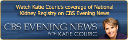 CBS News with Katie Couric - National Kidney Registry Coverage (NKR)